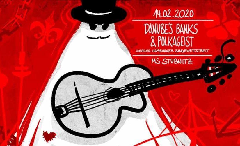 14.02.2020 | Danube's Banks & Polkageist | Vorfeier Hamburger Singewettstreit |MS Stubnitz